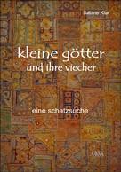 Sabine Klar: Kleine Götter und ihre Viecher