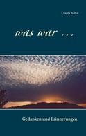 Ursula Adler: Was war