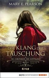 Der Klang der Täuschung - Die Chroniken der Hoffnung. Buch 1