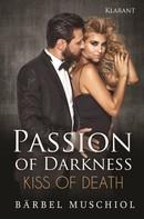 Bärbel Muschiol: Passion of Darkness. Kiss of Death ★★★★