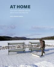 At Home - Talks with Canadian Artists about Place and Practice