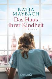 Das Haus ihrer Kindheit - Roman