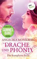 Angelika Monkberg: Drache und Phönix: Die komplette Serie in einem eBook ★★★