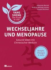 Wechseljahre und Menopause (Yang Sheng 6) - Gesund leben mit Chinesischer Medizin