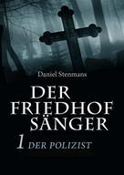 Daniel Stenmans: Der Friedhofsänger 1: Der Polizist ★★★