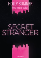 Holly Summer: Secret Stranger (Boston Bad Boys Band 1) ★★★★