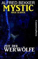Alfred Bekker: Mystic High School - Zeit der Werwölfe ★★★