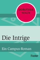 Die Intrige - Ein Campus-Roman