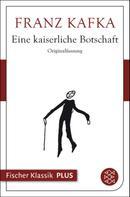Franz Kafka: Eine kaiserliche Botschaft