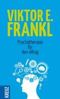 Viktor E. Frankl: Psychotherapie für den Alltag ★★★★