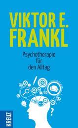 Psychotherapie für den Alltag - Rundfunkvorträge über Seelenheilkunde