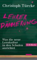 Christoph Türcke: Lehrerdämmerung ★★★★