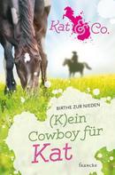 Birthe zur Nieden: (K)ein Cowboy für Kat ★★★