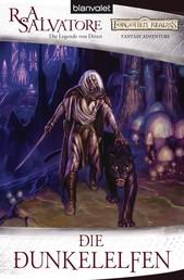Die Dunkelelfen - Die Legende von Drizzt