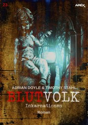 BLUTVOLK, Band 23: INKARNATIONEN - Die große Vampir-Saga von Adrian Doyle & Timothy Stahl