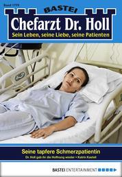 Dr. Holl - Folge 1779 - Seine tapfere Schmerzpatientin