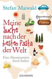 Meine Suche nach der besten Pasta der Welt - Eine Abenteuerreise durch Italien
