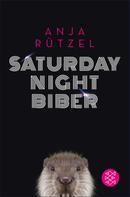 Anja Rützel: Saturday Night Biber ★★★★