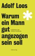 Adolf Loos: Warum ein Mann gut angezogen sein soll ★★★★