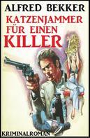 Alfred Bekker: Jesse Trevellian Krimi Sommer Edition: Katzenjammer für einen Killer