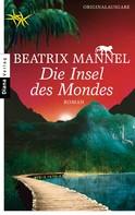Beatrix Mannel: Die Insel des Mondes ★★★