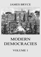 James Bryce: Modern Democracies, Vol. 1