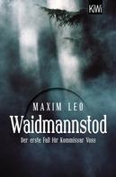 Maxim Leo: Waidmannstod ★★★★