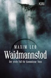 Waidmannstod - Der erste Fall für Kommissar Voss