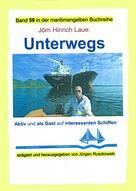 Jörn Hinrich Laue: Unterwegs auf interessanten Schiffen ★★★