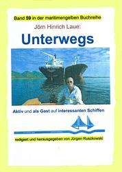Unterwegs auf interessanten Schiffen - Teil 1 des Bandes 59 in der maritimen gelben Buchreihe bei Jürgen Ruszkowski