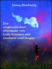 Die unglaublichen Abenteuer von Kalli Ronners mit Zauberei und Magie