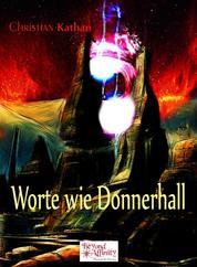 Worte wie Donnerhall