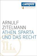 Arnulf Zitelmann: Athen, Sparta und das Recht
