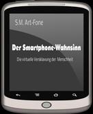 S.M. Art-Fone: Der Smartphone-Wahnsinn ★★★★