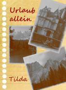 Tilda -: Urlaub allein ★★★★★