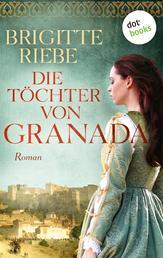 Die Töchter von Granada - Roman