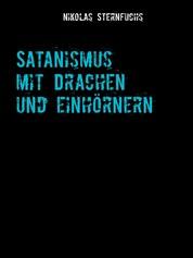 Satanismus mit Drachen und Einhörnern
