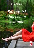 Elice Falk: Barfuß ist das Leben schöner ★★★