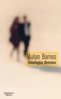 Julian Barnes: Unbefugtes Betreten ★★★★