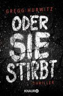 Gregg Hurwitz: Oder sie stirbt ★★★★