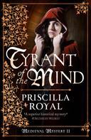 Priscilla Royal: Tyrant of the Mind