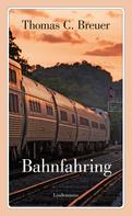 Thomas C. Breuer: Bahnfahring
