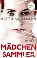 Matthias Gereon: Mädchensammler: Bergmann und Klein ermitteln – Der zweite Fall ★★★★