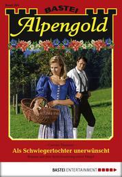 Alpengold - Folge 204 - Als Schwiegertochter unerwünscht