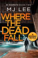 M J Lee: Where The Dead Fall ★★★★★