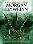 Morgan Llywelyn: Finn Mac Cool