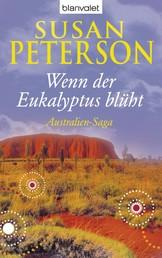 Wenn der Eukalyptus blüht - Australien-Saga