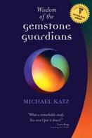 Michael Katz: Wisdom of the Gemstone Guardians
