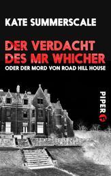Der Verdacht des Mr Whicher - oder Der Mord von Road Hill House