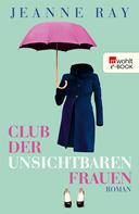 Jeanne Ray: Club der unsichtbaren Frauen ★★★★